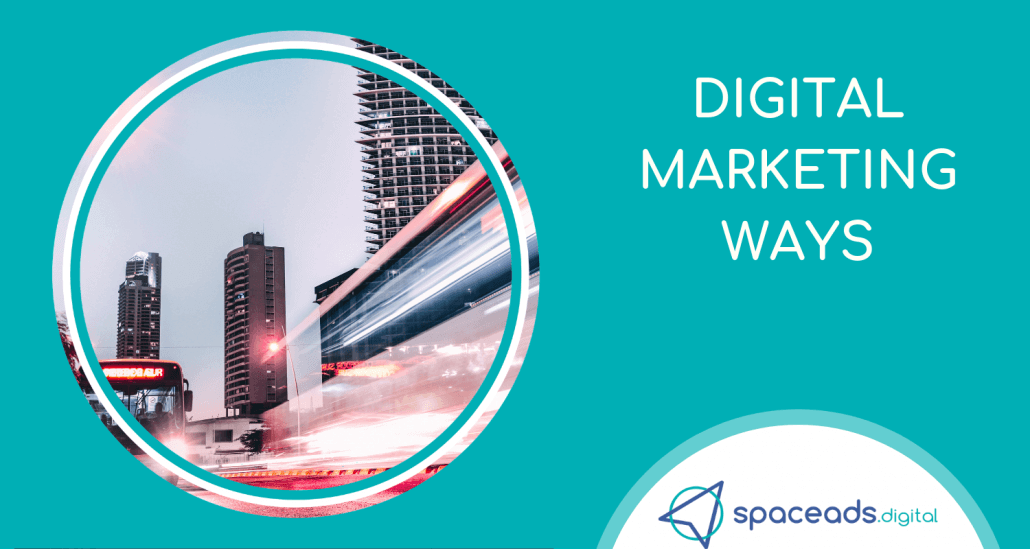 Digital Marketing Ways